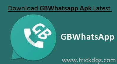 Download GBWhatsapp Latest Version 2018-www.trickdoz.com