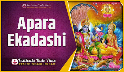 2021 Apara Ekadashi Vrat Date and Time, 2021 Apara Ekadashi Festival Schedule and Calendar