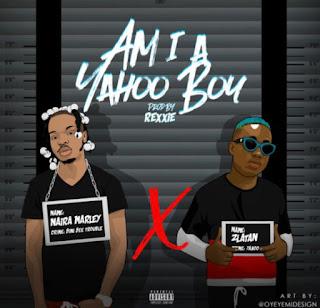 Am I a yahoo boy Naira marley ft Zlatan