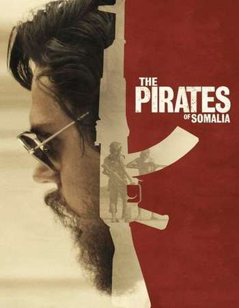Poster Of Hollywood Film Watch Online The Pirates of Somalia 2017 Full Movie Download Free Watch Online 300MB