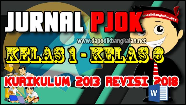 Jurnal PJOK Kelas 1 - Kelas 6 K13 Revisi 2018 Semester 2