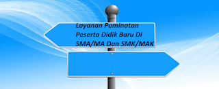 Layanan Peminatan Peserta Didik Baru Di SMA/MA Dan SMK/MAK