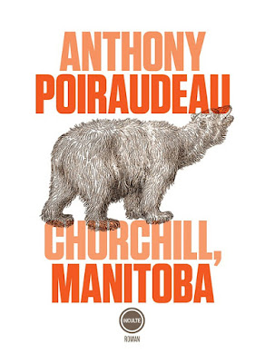 Churchill, Manitoba, Anthony Poiraudeau, éditions inculte