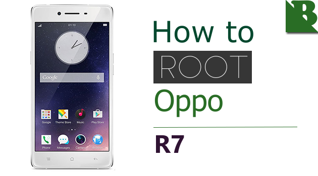 How To Root Oppo R7 And Install TWRP Recovery