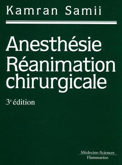 Anesthésie Réanimation chirurgicale - Kamran Samii