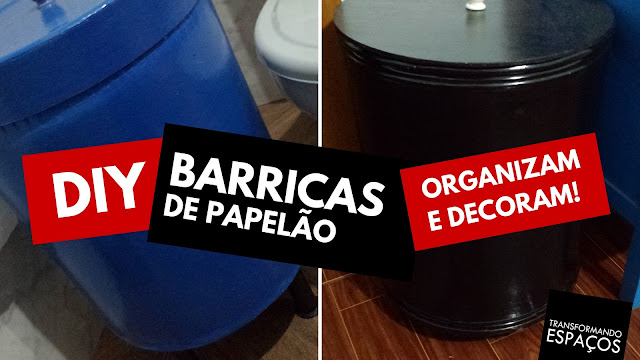 Barricas de Papelão que organizam e decoram | DIY (Faça Você Mesmo)