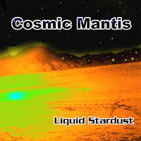 https://www.amazon.de/Liquid-Stardust-Cosmic-Mantis/dp/B002S7C2O0/ref=sr_1_12?s=dmusic&ie=UTF8&qid=1471090933&sr=1-12&keywords=Cosmic+Mantis