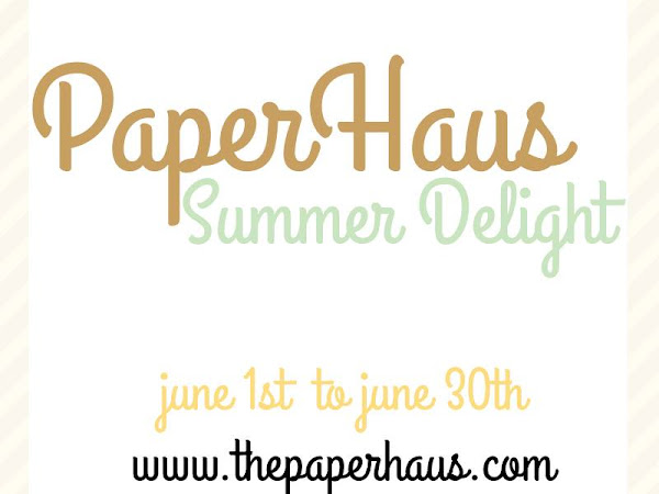 Summer Issue of PaperHaus and The Paper Bakery