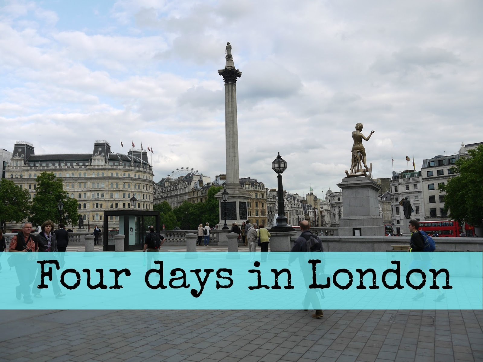 Four days in London