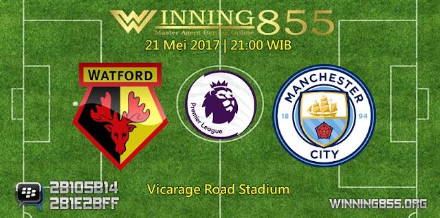 Prediksi Skor Watford vs Manchester City 21 Mei 2017