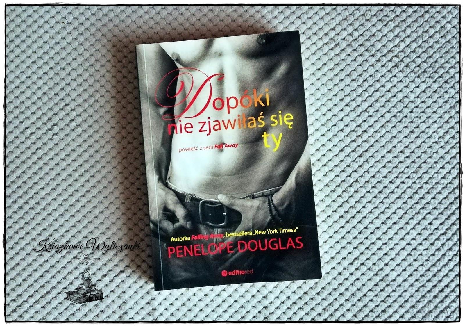 """Odżyłem """"Dopóki nie zjawiłaś się ty"""" Penelope Douglas"""