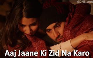 Aaj Jaane Ki Zid Na Karo – Ae Dil Hai Mushkil