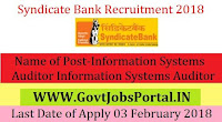 Syndicate Bank Recruitment 2018 – Information Systems Auditor Information Systems Auditor