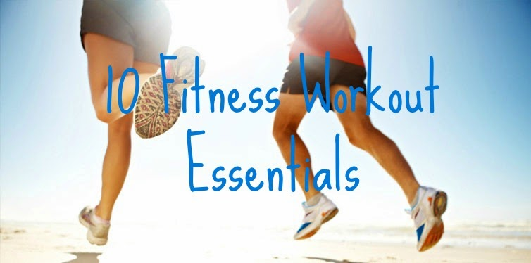 10 Fitness Workout Essentials