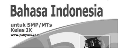 Soal Latihan Ujian Akhir Bahasa Indonesia SMP atau sederajat kls IX  Soal UAS B. Indonesia SMP/ MTs Kelas 9 Semester Ganjil Th. 2018