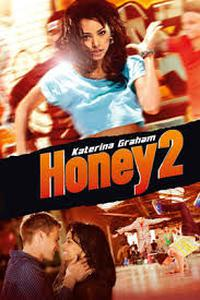 Download Honey 2 (2011) Movie (Dual Audio) (Hindi-English) 480p-720p-1080p