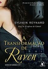 A transformação de Raven, Sylvain Reynard, Editora Arqueiro