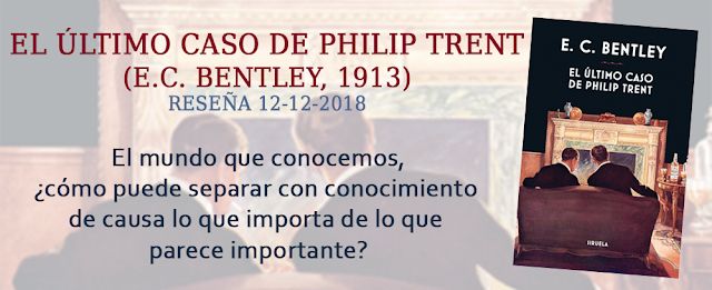 https://inquilinasnetherfield.blogspot.com/2018/12/resena-by-mb-el-ultimo-caso-de-philip-trent-ec-bentley.html