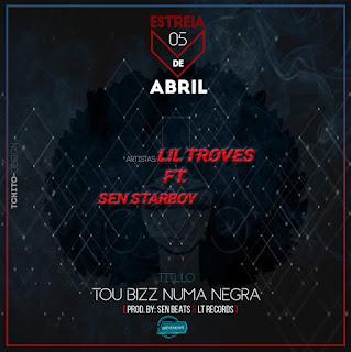 Lil Troves feat. Sen Starboy - Tou Biz Numa Negra