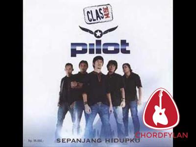 Lirik dan Chord Kunci Gitar Sepanjang Hidupku - Pilot