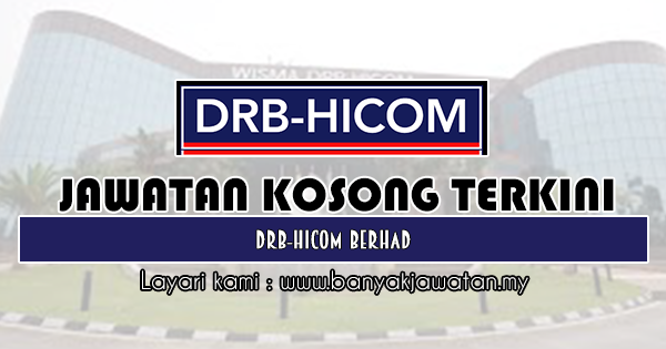 Jawatan Kosong 2019 di DRB-HICOM Berhad