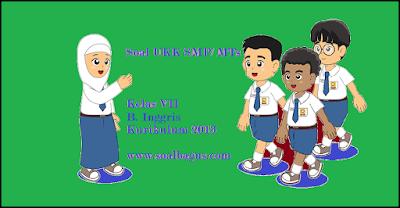 Download soal latihan ulangan ukk/ uas b inggris kelas 7 semester 2/ genap tahun 2017 kurikulum 2013 plus kunci jawabannya