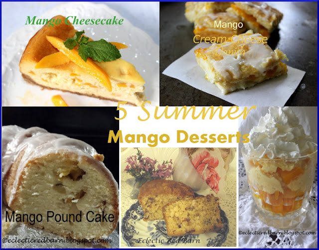 Eclectic Red Barn: 5 Summer Mango Desserts