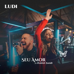 Seu Amor – Ludi e Isaías Saad Mp3