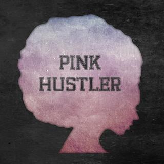 PH,PINK HUSTLER