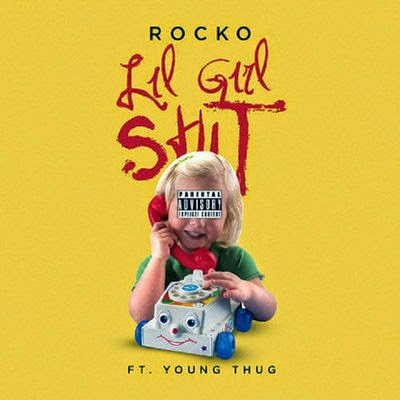 Rocko - Lil Girl Sh*t (feat. Young Thug) - Single Cover