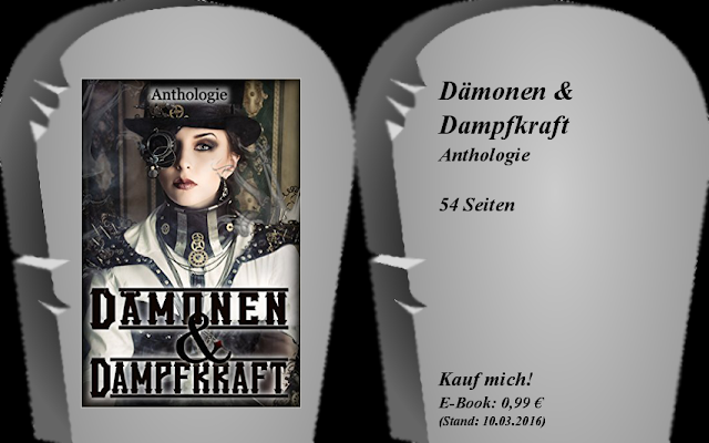 http://www.amazon.de/D%C3%A4monen-Dampfkraft-David-Michel-Rohlmann-ebook/dp/B01CCYCZ3Q/ref=sr_1_1?ie=UTF8&qid=1457633557&sr=8-1&keywords=d%C3%A4monen+und+dampfkraft