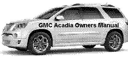 gmc acadia owners manual guide handbook manual. Black Bedroom Furniture Sets. Home Design Ideas