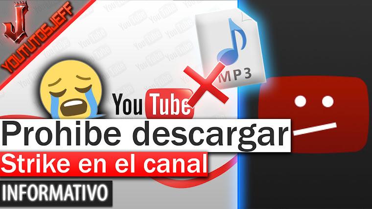 Youtube Prohíbe Descargar Música y Vídeos de su plataforma - Strike en el canal