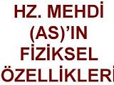 Hz.Mehdi'nin Fiziksel Özellikleri