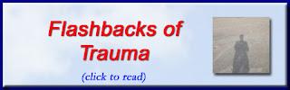 http://mindbodythoughts.blogspot.com/2015/10/flashbacks-of-trauma.html