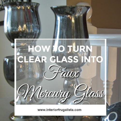 How To Turn Clear Glass Into Faux Mercury Glass
