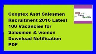 Cooptex Asst Salesmen Recruitment 2016 Latest 100 Vacancies for Salesmen & women Download Notification PDF
