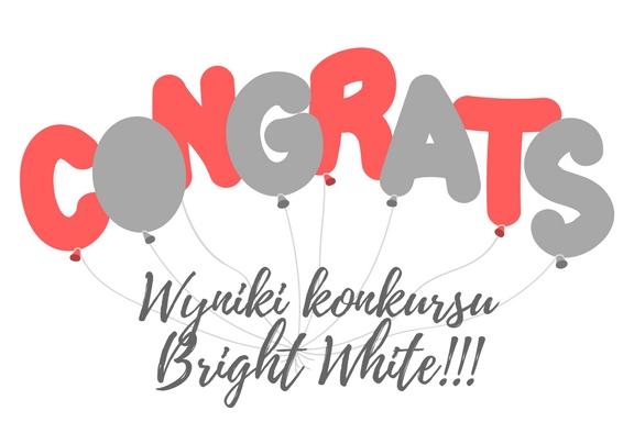 Wyniki konkursu Bright White!!!