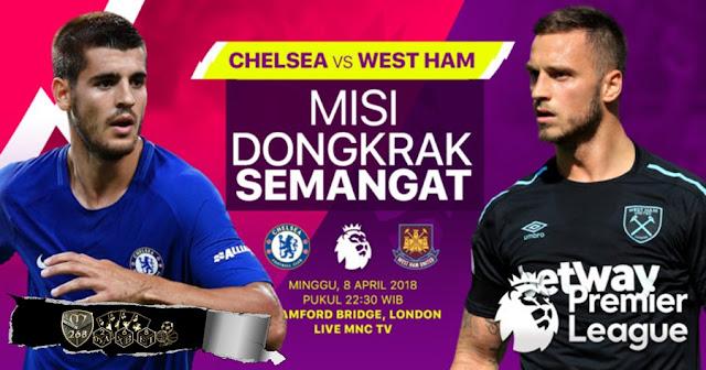 Prediksi Chelsea Vs West Ham United, Minggu 08 April 2018 Pukul 22.30 WIB @ MNCTV