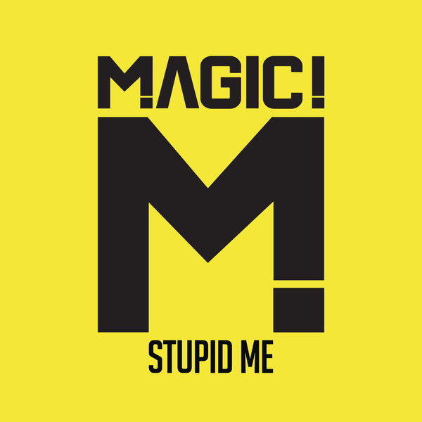 MAGIC! - Stupid Me - Single Cover