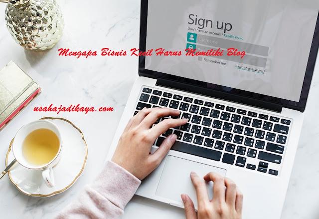 Mengapa Bisnis Kecil Harus Memiliki Blog