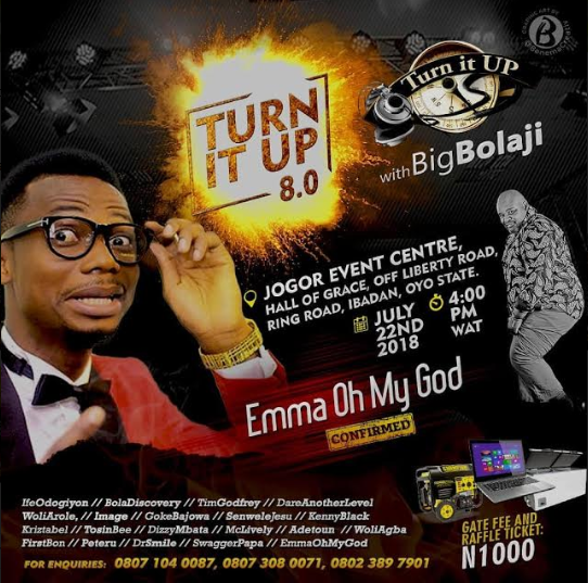 Event: TURN IT UP WITH BIG BOLAJI - 8th Edition July 22 #TurnItUp8 | @bolajibig @pricherman116  @turnituplive
