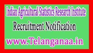 Indian Agricultural Statistics Research Institute, New DelhiIASRI Recruitment Notification 2017