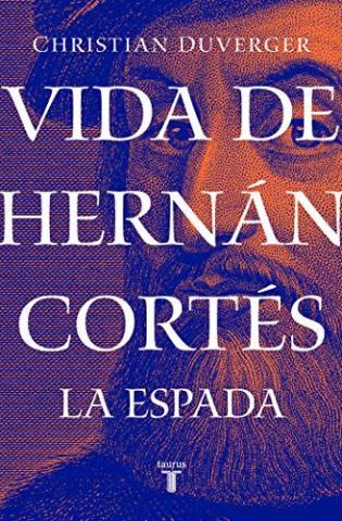 Vida de Hernán Cortés. La espada
