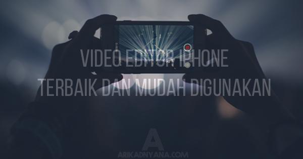5 Video Editor iPhone Terbaik dan Mudah Digunakan