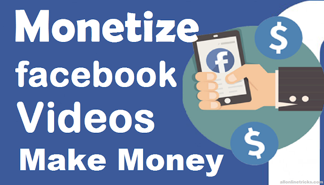 How To Make Money From Facebook Video Monetization Latest  2018