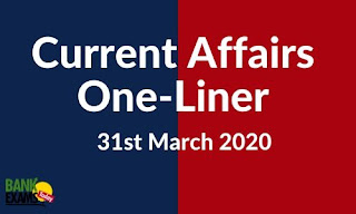 Current Affairs One-Liner: 31st March 2020