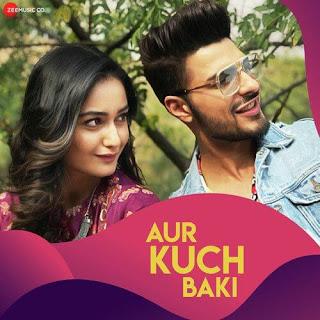 Aur Kuch Baki Full Lyrics Hindi Song - Yasser Desai
