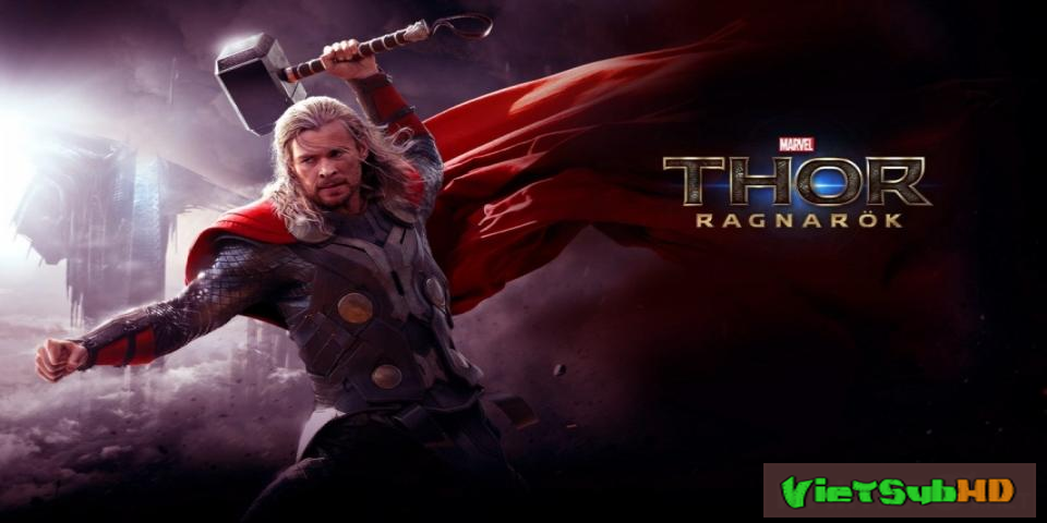 Phim Thần Sấm 3: Thời khắc tận thế Trailer VietSub HD | Thor 3: Ragnarok 2017