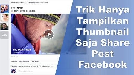 Trik Hanya Menampilkan Thumbnail Saja Share Post Facebook by brosiswkwk